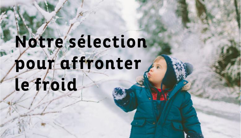 Notre sélection pour affronter le froid